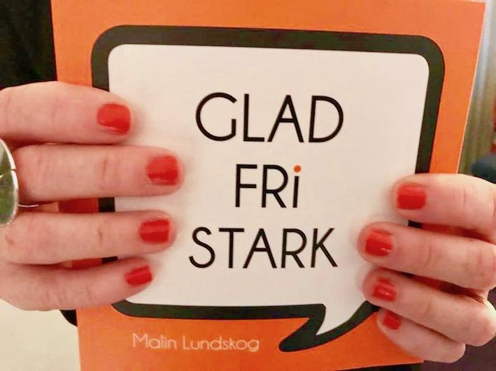 Tacksamhet -träningstipsför en hälsosam känsla, tacksamhet, glad fri stark, författare, Mallin Lundskog