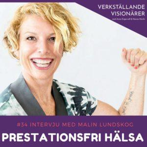 prestationsfri hälsa, verkställande visionärer, podd, Malin Lundskog