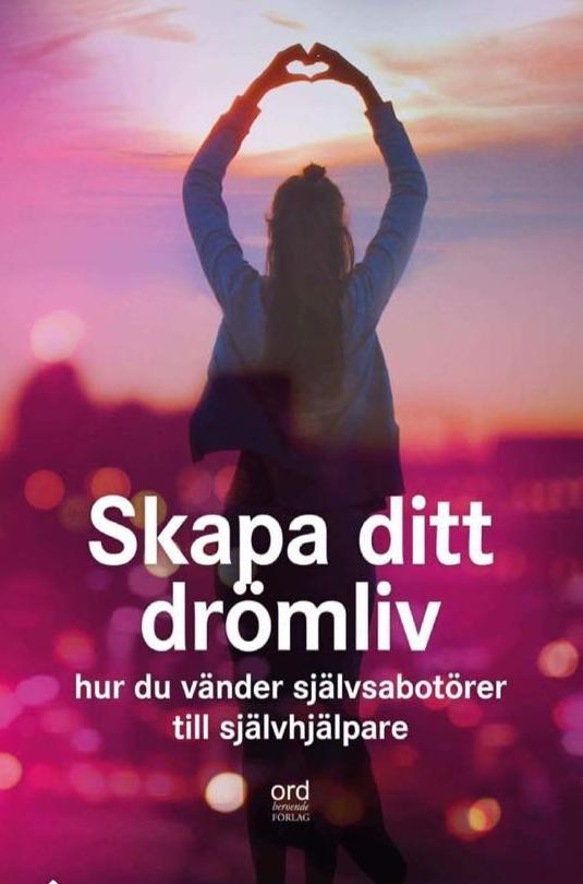 splittraren håller drömlivet på halster, Skapa ditt drömliv, författare, malin Lundskog