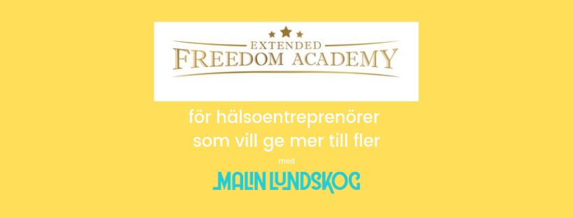 Häng med på utveckling, utmaning och glädje! Extended Freedom Academy, hälsa, hälsoföretag, Malin Lundskog