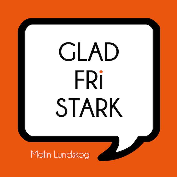 glad fri stark bok, Malin Lundskog, författare