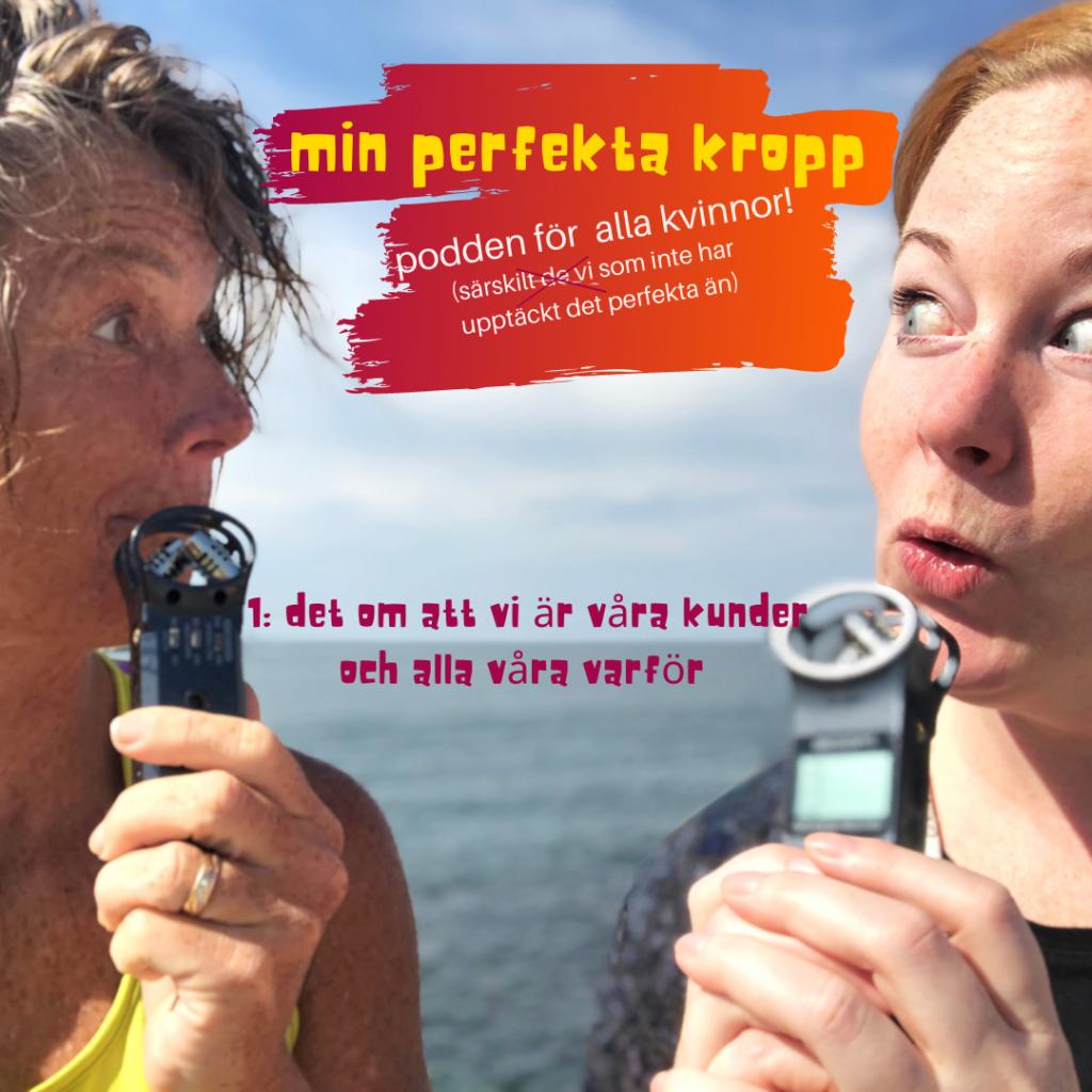 Min perfekta kropp, kvinnokroppen, normer, Hälsa, Malin Lundskog, Viktoria Davidsson, podcaster, normer