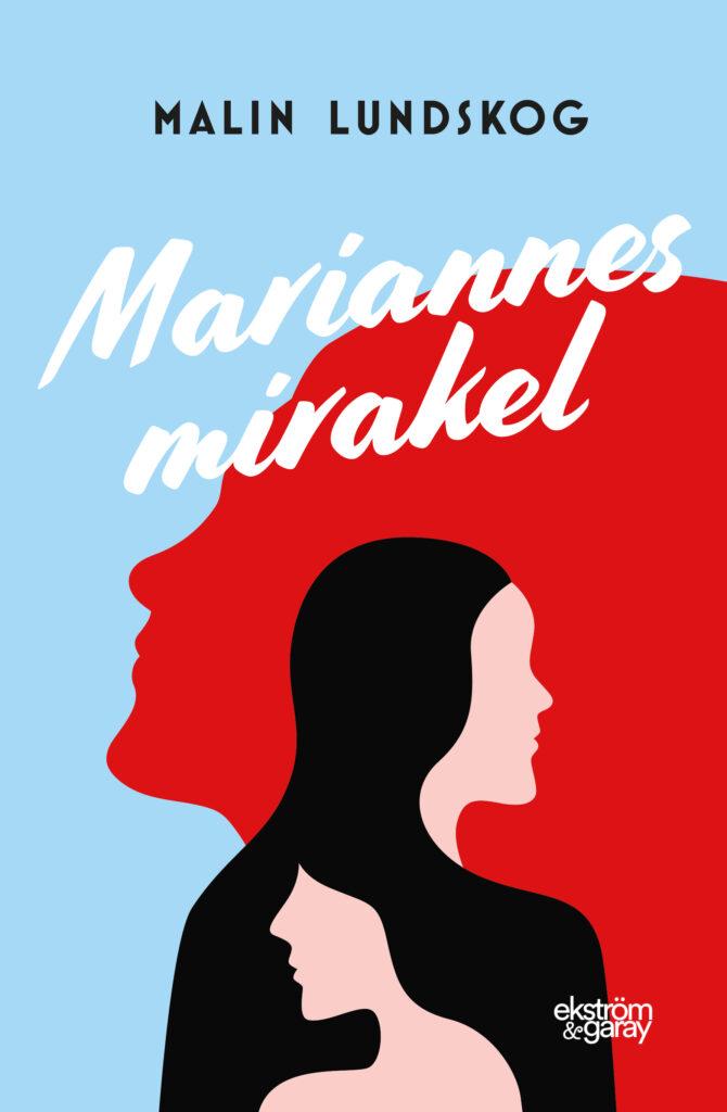 framsidan på min roman Mariannes mirakel, Malin Lundskog, författare, feelgood,
